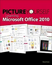 Picture Yourself Learning Microsoft Office…