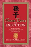 Sun Tzu for execution : how to use the art of war to get results / Steven W. Michaelson