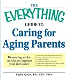 The Everything Guide to Caring for Aging…
