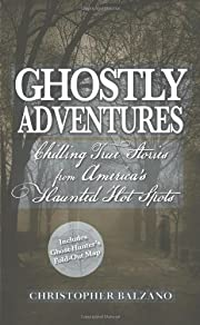Ghostly Adventures: Chilling True Stories…