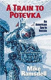 A Train to Potevka – tekijä: Mike…