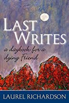 LAST WRITES: A DAYBOOK FOR A DYING FRIEND…