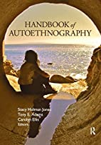 Handbook of Autoethnography by Stacy Holman…