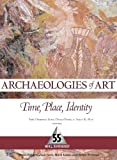 Archaeologies of art : time, place, and identity / edited by Inés Domingo Sanz, Dánae Fiore, and Sally K. May
