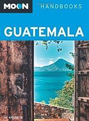 Moon Guatemala (Moon Handbooks) por Al…
