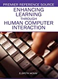 Enhancing learning through human computer interaction / [edited by] Elspeth McKay
