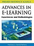 Advances in e-learning : experiences and methodologies / [edited by] Francisco José García-Peñalvo