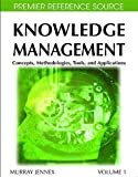 Knowledge management : concepts, methodologies, tools, and applications / [edited by] Murray E. Jennex