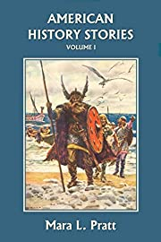 American History Stories, Volume I…
