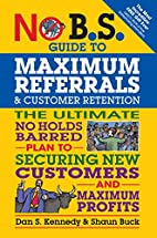 No B.S. Guide to Maximum Referrals and…