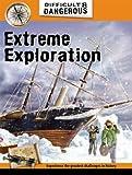 Extreme exploration / John Malam