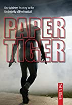 Paper Tiger: One Athlete's Journey to the…
