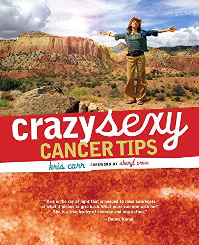 Crazy Sexy Cancer Tips, Carr, Kris