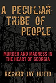 A Peculiar Tribe of People: Murder and…