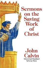 Sermons on the Saving Work of Christ de John…