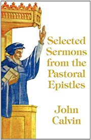 Selected Sermons from the Pastoral Epistles…