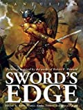 Sword's edge : paintings inspired by the works of Robert E. Howard / Sanjulian ; edited by Arnie Fenner, Cathy Fenner, and Manuel Auad