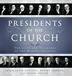 Presidents of the Church: The Lives and…