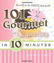 101 gourmet cupcakes in 10 minutes –…