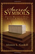 Sacred Symbols: Finding Meaning in Rites,…