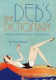 The Deb's Dictionary af Oliver Herford