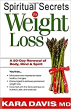 Spiritual Secrets To Weight Loss: A 50-Day…