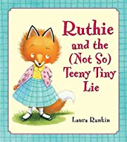 Ruthie and the (Not So) Teeny Tiny Lie af…