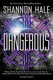 Dangerous de Shannon Hale
