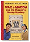 Max & Maddy and the Chocolate Money Mystery by Alexander McCall Smith