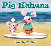 Pig Kahuna por Jennifer Sattler