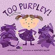 Too Purpley! (Too! Books) por Jean Reidy