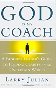 God Is My Coach: A Business Leader's Guide…