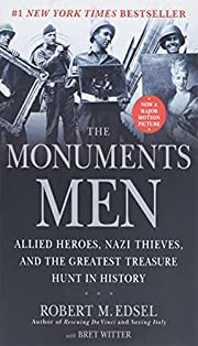 The Monuments Men: Allied Heroes, Nazi…