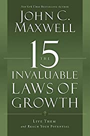 The 15 Invaluable Laws of Growth: Live Them…