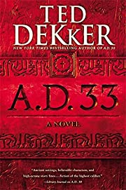 A.D. 33: A Novel por Ted Dekker