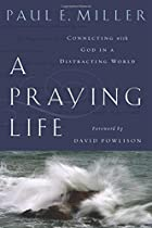 A Praying Life: Connecting with God in a…