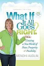 What If It All Goes Right?: Creating a New…