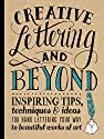 Image of the book Creative Lettering and Beyond: Inspiring tips, techniques, and ideas for hand lettering your way to beautiful works of art (Creative...and Beyond) by the author