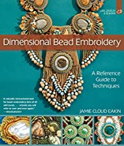 Dimensional Bead Embroidery: A Reference…
