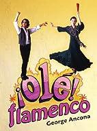Ole! Flamenco by George Ancona