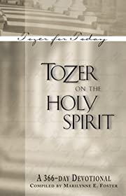 Tozer on the Holy Spirit: A 366-Day…