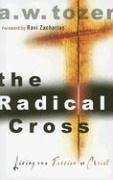 The Radical Cross: Living the Passion of…