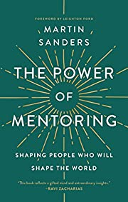 The Power of Mentoring: Shaping People Who…