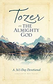 Tozer on the Almighty God: A 365-Day…