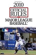 2009 Official Rules of Major League Baseball…