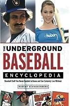 The Underground Baseball Encyclopedia:…