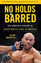 No Holds Barred: The Complete History of…