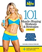 101 Muscle-Shaping Workouts & Strategies for…