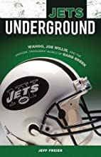 Jets Underground: Wahoo, Joe Willie, and the…