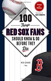 100 things Red Sox fans should know and do…